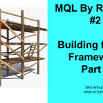 MQL By Request #2 – Building an EA framework part 2